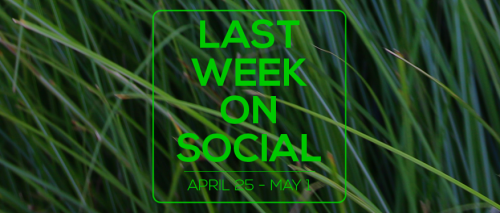 Last Week on Social - May1