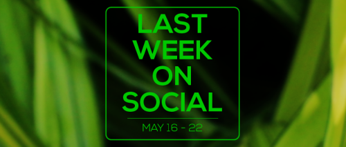 Last Week on Social - May22