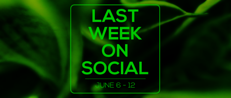 Last Week on Social - June12