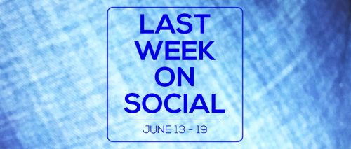 Last Week on Social - June19