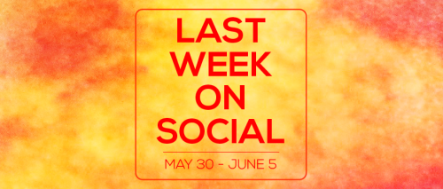 Last Week on Social - June5