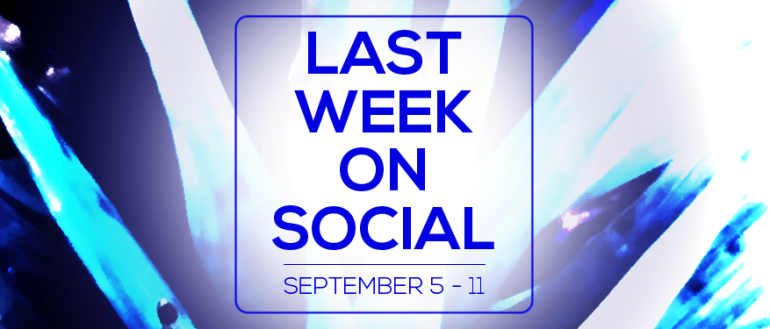 last-week-on-social-september11