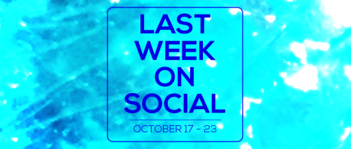 last-week-on-social-october23