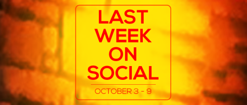 last-week-on-social-october9
