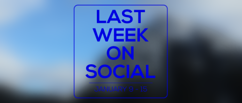 last-week-on-social-january15