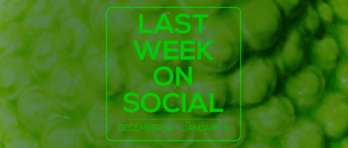 last-week-on-social-january8